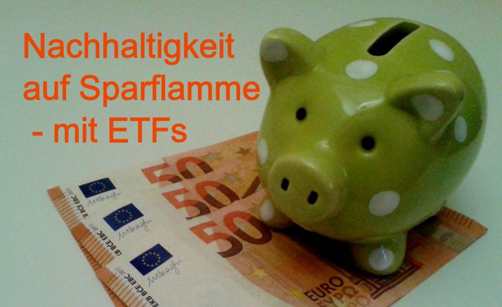 mit nachhaltigen ETFs rentabel Geld anlegen